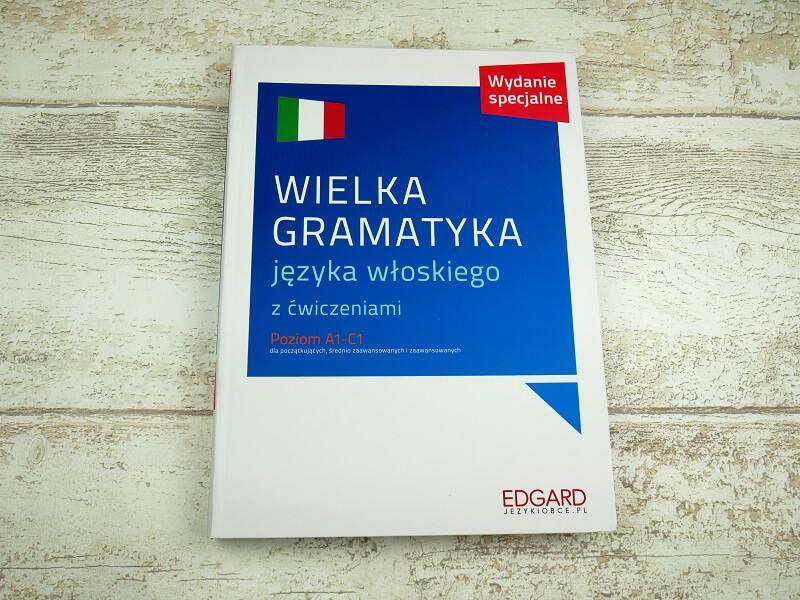 Wielka gramatyka języka włoskiego z ćwiczeniami - poziom A1-C1