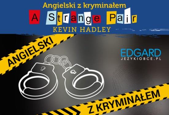 Angielski z kryminałem A Strange Pair - aplikacja mobilna - ćwiczenia języka angielskiego