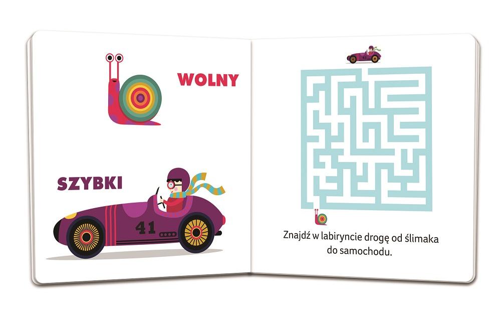 Przeciwieństwa. Maluch poznaje - książeczka dla dzieci od 1 do 3 roku życia
